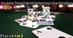Kesalahan Penjudi PokerQQ Online Yang Cukup Merugikan