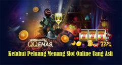 Ketahui Peluang Menang Slot Online Uang Asli