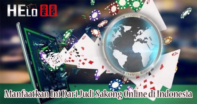 Manfaatkan Ini Dari Judi Sakong Online di Indonesia