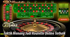 Taktik Menang Judi Roulette Online Terbaik